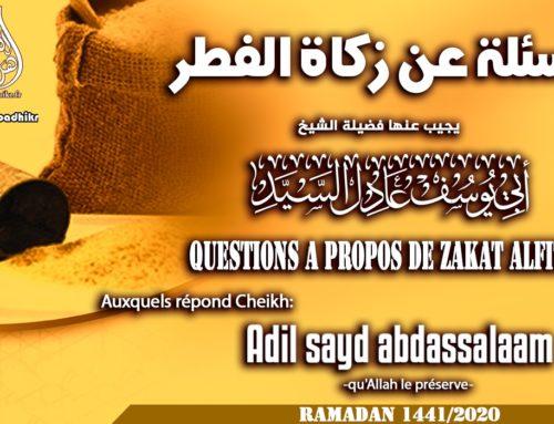 Questions a propos de zakat Al Fitr Cheikh Adil Sayd